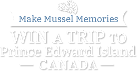 Win a Trip to PEI From PEI Mussles